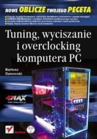 Tuning, wyciszanie i overclocking komputera PC [eBook PL]