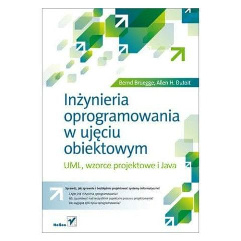 In¿ynieria oprogramowania w ujêciu obiektowym. UML, wzorce projektowe i Java. [ebook PL]