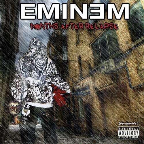 Eminem  Months After Relapse (2009)